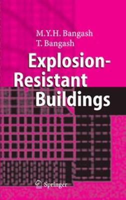 Bangash, M.Y.H. - Explosion-Resistant Buildings, e-kirja