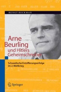 Beckman, Bengt - Arne Beurling und Hitlers Geheimschreiber, ebook