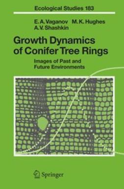 Hughes, Malcolm K. - Growth Dynamics of Conifer Tree Rings, e-kirja
