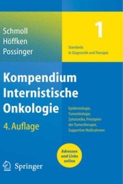 Schmoll, Hans-Joachim - Kompendium Internistische Onkologie, ebook