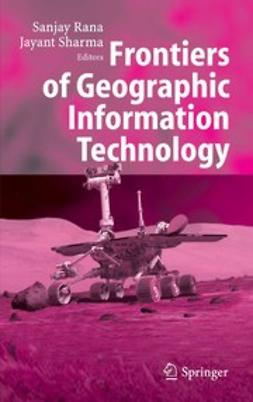 Rana, Sanjay - Frontiers of Geographic Information Technology, ebook