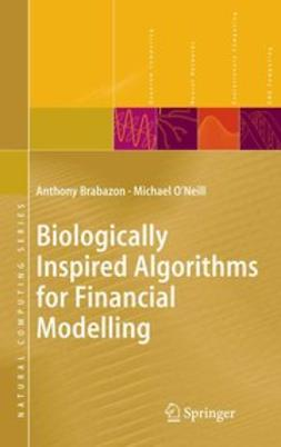 Brabazon, Anthony - Biologically Inspired Algorithms for Financial Modelling, ebook