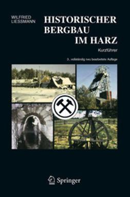 Liessmann, Wilfried - Historischer Bergbau im Harz, ebook
