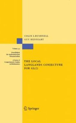 Bushnell, Colin J. - The Local Langlands Conjecture for GL(2), ebook