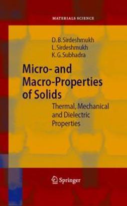 Sirdeshmukh, D. B. - Micro- and Macro-Properties of Solids, ebook
