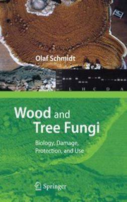 Schmidt, Olaf - Wood and Tree Fungi, e-kirja