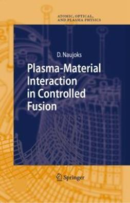 Naujoks, Dirk - Plasma-Material Interaction in Controlled Fusion, ebook