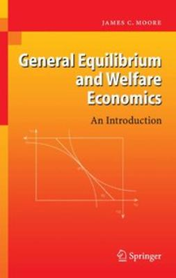 Moore, James C. - General Equilibrium and Welfare Economics, ebook