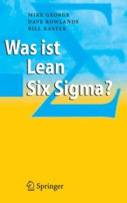 George, Mike - Was ist Lean Six Sigma?, ebook