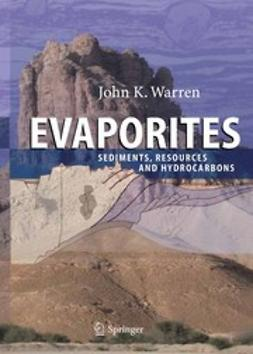 Warren, John K. - Evaporites: Sediments, Resources and Hydrocarbons, ebook