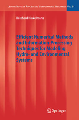 Hinkelmann, Reinhard - Efficient Numerical Methods and Information-Processing Techniques for Modeling Hydro- and Environmental Systems, ebook