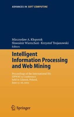 Kłopotek, Mieczysław A. - Intelligent Information Processing and Web Mining, ebook