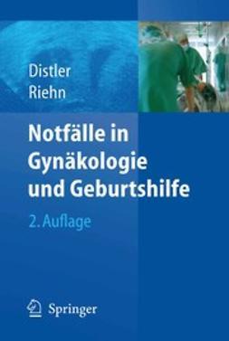 Distler, Wolfgang - Notfälle in Gynäkologie und Geburtshilfe, ebook