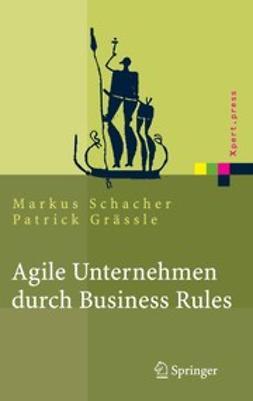 Grässle, Patrick - Agile Unternehmen durch Business Rules, ebook