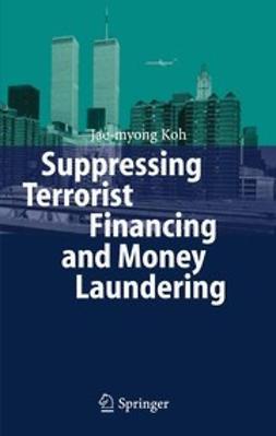 Koh, Jae-myong - Suppressing Terrorist Financing and Money Laundering, ebook