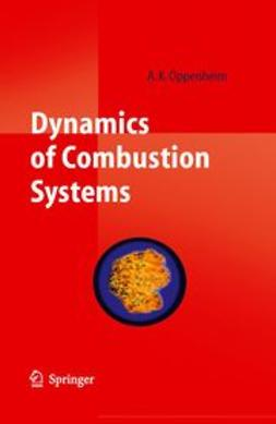 Oppenheim, Antoni K. - Dynamics of Combustion Systems, ebook