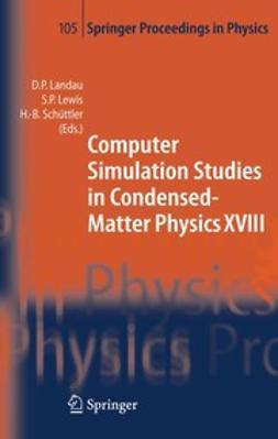 Landau, David P. - Computer Simulation Studies in Condensed-Matter Physics XVIII, ebook