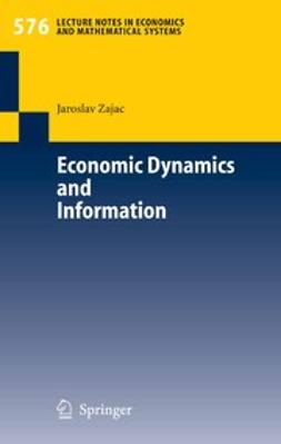 Zajac, Jaroslav - Economic Dynamics and Information, ebook