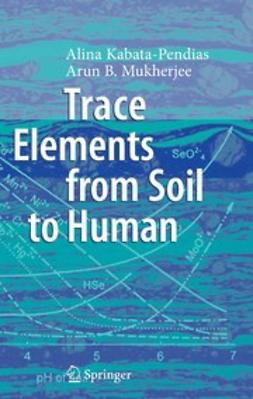 Kabata-Pendias, Alina - Trace Elements from Soil to Human, ebook
