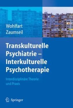 Wohlfart, Ernestine - Transkulturelle Psychiatrie — Interkulturelle Psychotherapie, e-bok