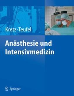 Kretz, Franz-Josef - Anästhesie und Intensivmedizin, e-bok