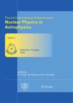 Fülöp, Zsolt - The 2nd International Conference on Nuclear Physics in Astrophysics, ebook