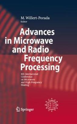 Willert-Porada, Monika - Advances in Microwave and Radio Frequency Processing, ebook