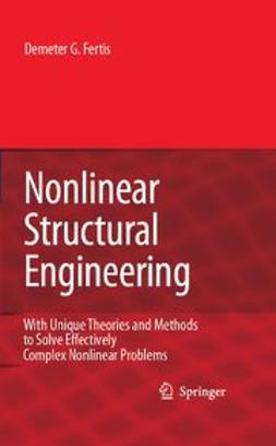 Fertis, Demeter G. - Nonlinear Structural Engineering, e-kirja