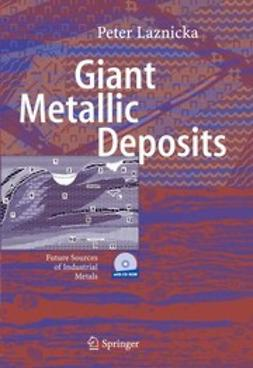 Laznicka, Peter - Giant Metallic Deposits, ebook