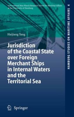 Yang, Haijiang - Jurisdiction of the Coastal State over Foreign Merchant Ships in Internal Waters and the Territorial Sea, e-bok
