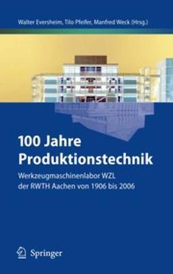 Eversheim, Walter - 100 Jahre Produktionstechnik, ebook