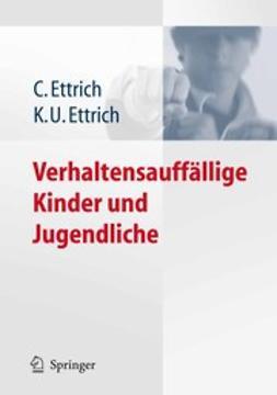 Ettrich, Christine - Verhaltensauffällige Kinder und Jugendliche, ebook