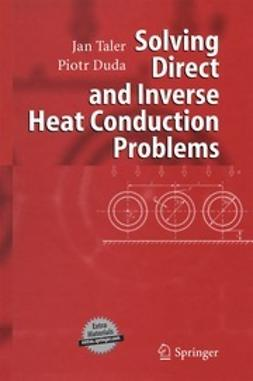 Taler, Jan - Solving Direct and Inverse Heat Conduction Problems, ebook