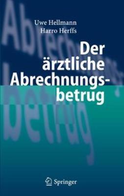 Hellmann, Uwe - Der ärztliche Abrechnungsbetrug, ebook