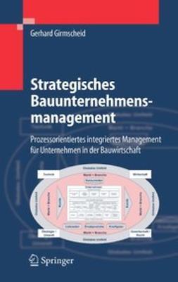 Girmscheid, Gerhard - Strategisches Bauunternehmensmanagement, e-bok