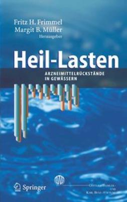 Frimmel, Fritz H. - Heil-Lasten, e-kirja