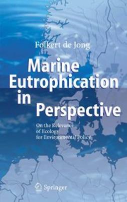 Jong, Folkert - Marine Eutrophication in Perspective, ebook