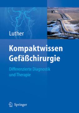 Luther, Bernd L. P. - Kompaktwissen Gefäßchirurgie, ebook