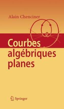 Chenciner, Alain - Courbes Algébriques Planes, e-kirja