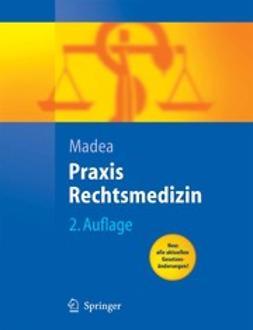 Madea, Burkhard - Praxis Rechtsmedizin, ebook