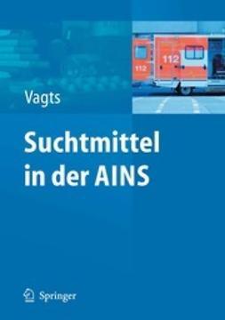 Vagts, Dierk A. - Suchtmittel in der AINS, ebook