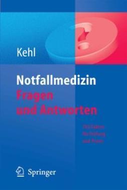Kehl, Franz - Notfallmedizin: Fragen und Antworten, ebook
