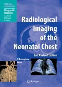 Donoghue, Veronica - Radiological Imaging of the Neonatal Chest, e-kirja
