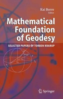 Borre, Kai - Mathematical Foundation of Geodesy, ebook
