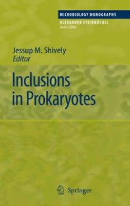 Shively, Jessup M. - Inclusions in Prokaryotes, ebook