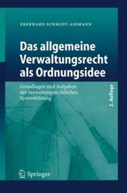 Schmidt-Aßmann, Eberhard - Das allgemeine Verwaltungsrecht als Ordnungsidee, ebook