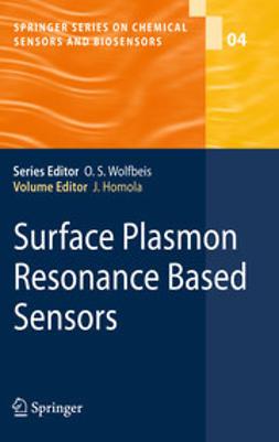 Homola, Jiří - Surface Plasmon Resonance Based Sensors, ebook