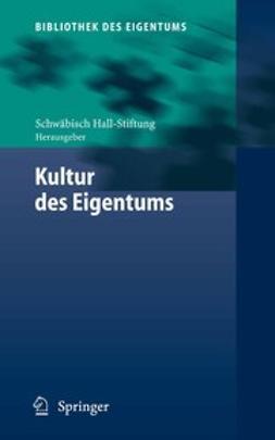 Hall-Stiftung, Schwäbisch - Kultur des Eigentums, ebook