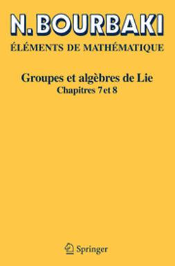 Bourbaki - Eléments de Mathématique. Groupes et algèbres de Lie, ebook