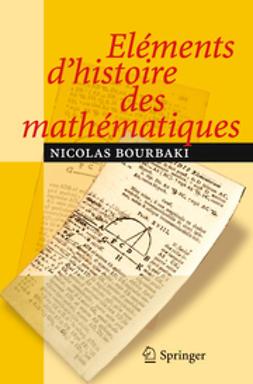 Bourbaki, N. - Elements d'histoire des matehmatique, ebook